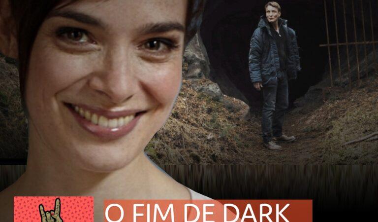 Apocalipsters | 17 – O Fim de Dark: Análise da 3ª Temporada